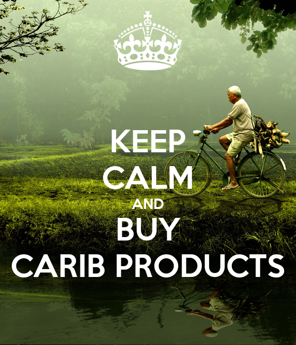 KEEP CALM AND BUY CARIB PRODUCTS