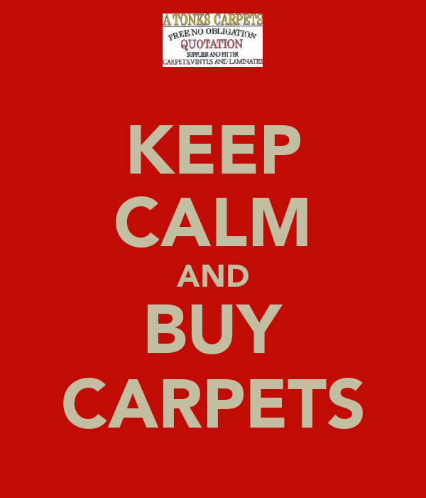 KEEP CALM AND BUY CARPETS