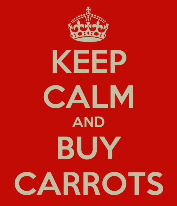 KEEP CALM AND BUY CARROTS