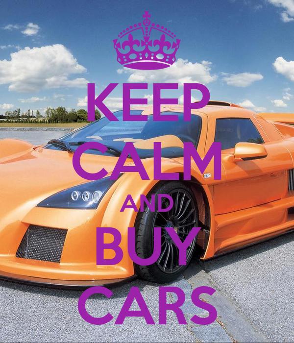 KEEP CALM AND BUY CARS