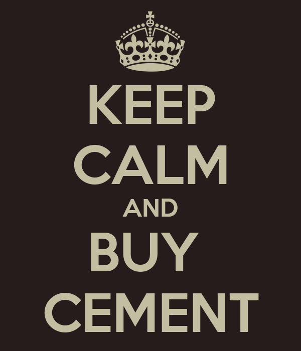 KEEP CALM AND BUY  CEMENT