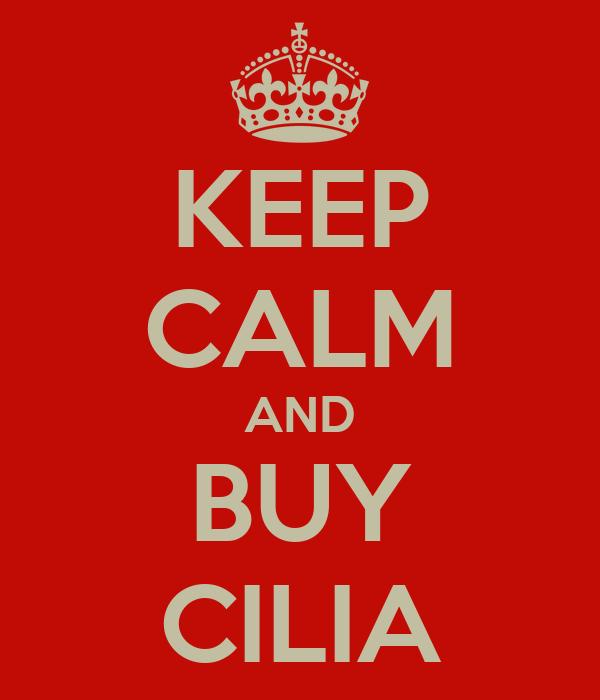 KEEP CALM AND BUY CILIA