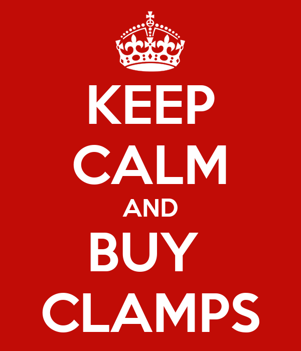 KEEP CALM AND BUY  CLAMPS
