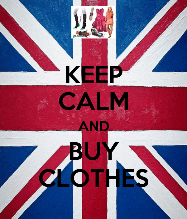 KEEP CALM AND BUY CLOTHES