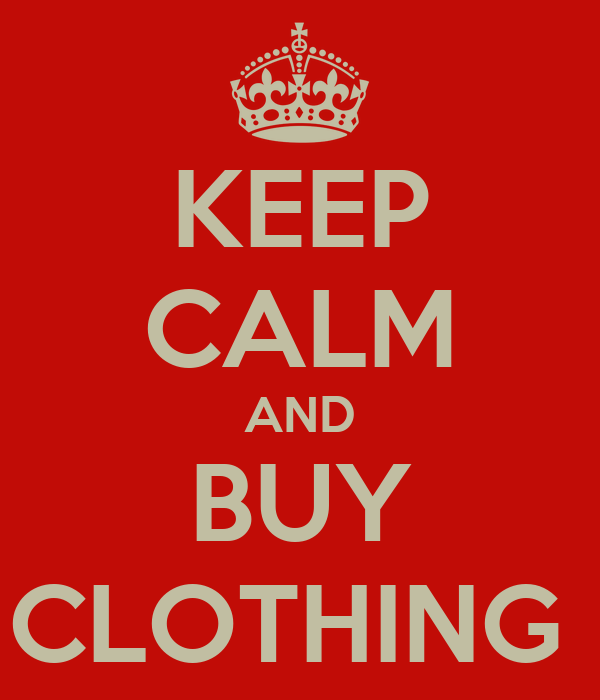 KEEP CALM AND BUY CLOTHING