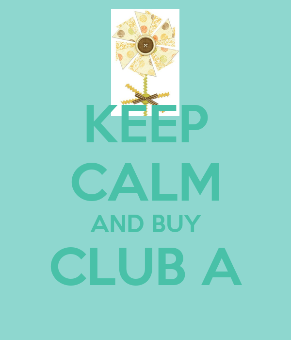 KEEP CALM AND BUY CLUB A