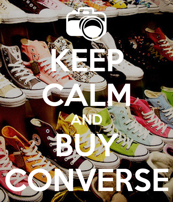 KEEP CALM AND BUY CONVERSE