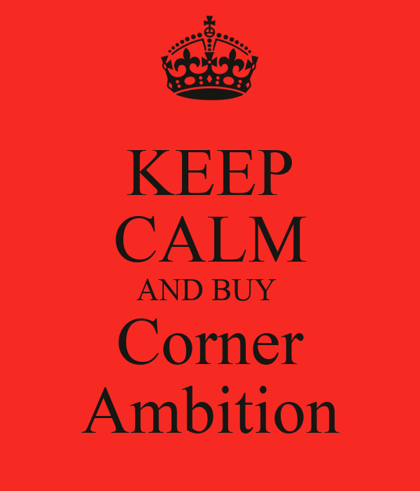 KEEP CALM AND BUY  Corner Ambition