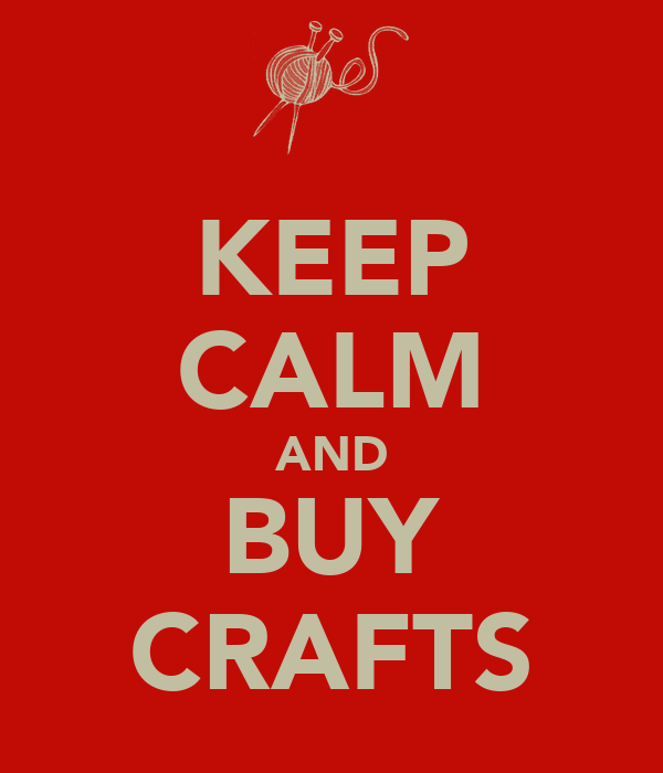 KEEP CALM AND BUY CRAFTS