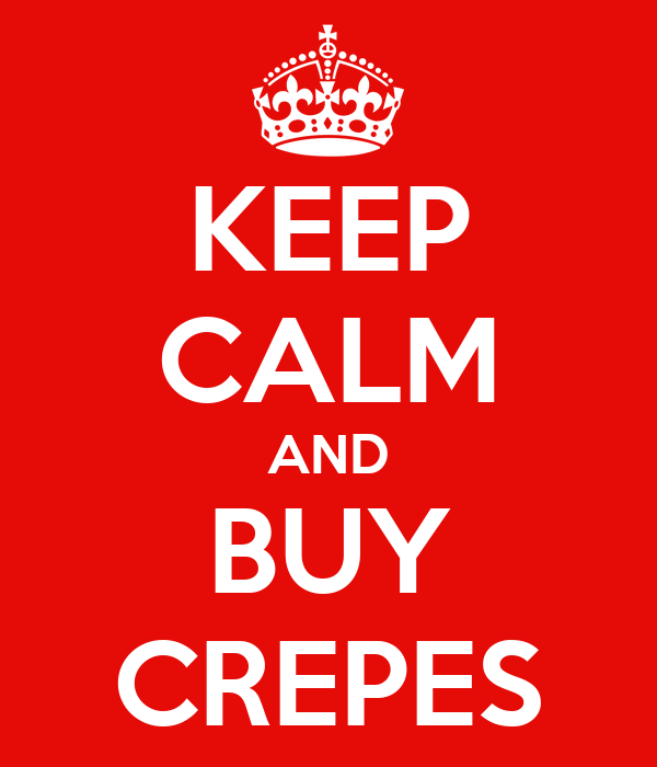 KEEP CALM AND BUY CREPES