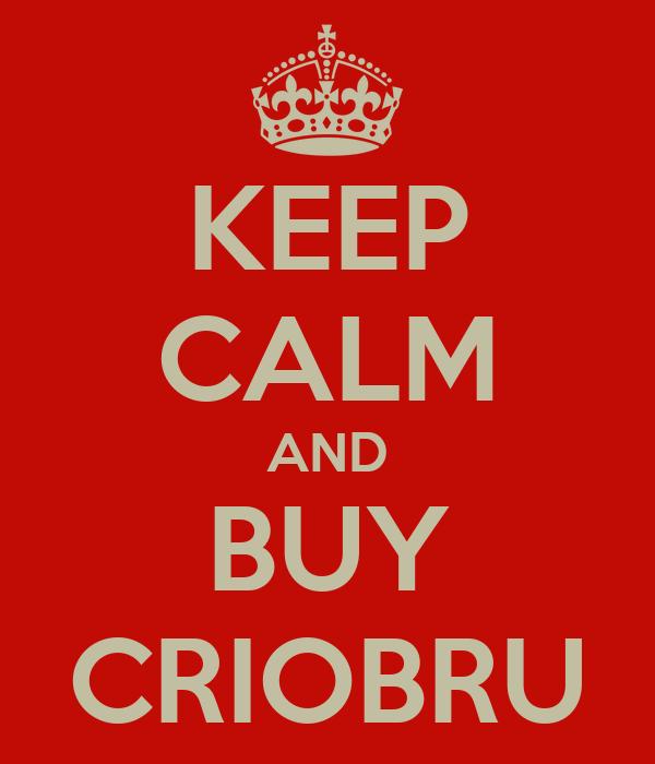 KEEP CALM AND BUY CRIOBRU