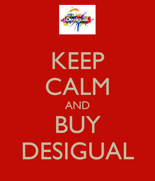 KEEP CALM AND BUY DESIGUAL