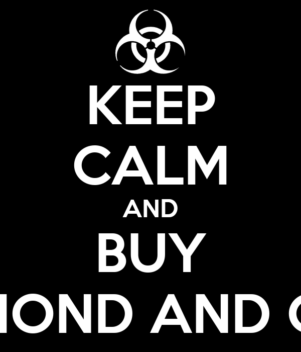 KEEP CALM AND BUY DIAMOND AND OBEY