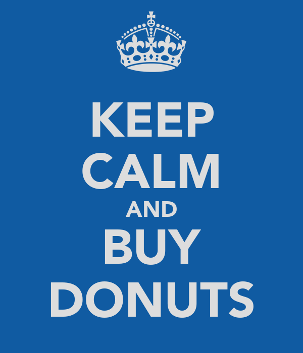 KEEP CALM AND BUY DONUTS