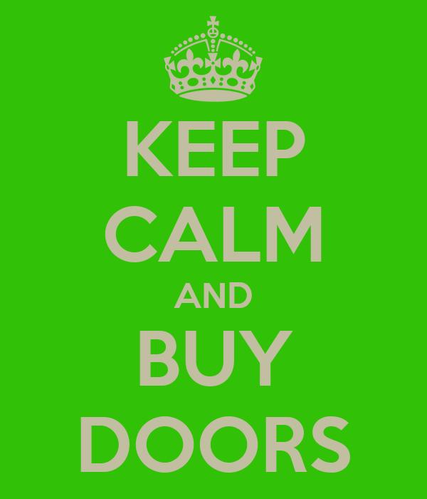 KEEP CALM AND BUY DOORS