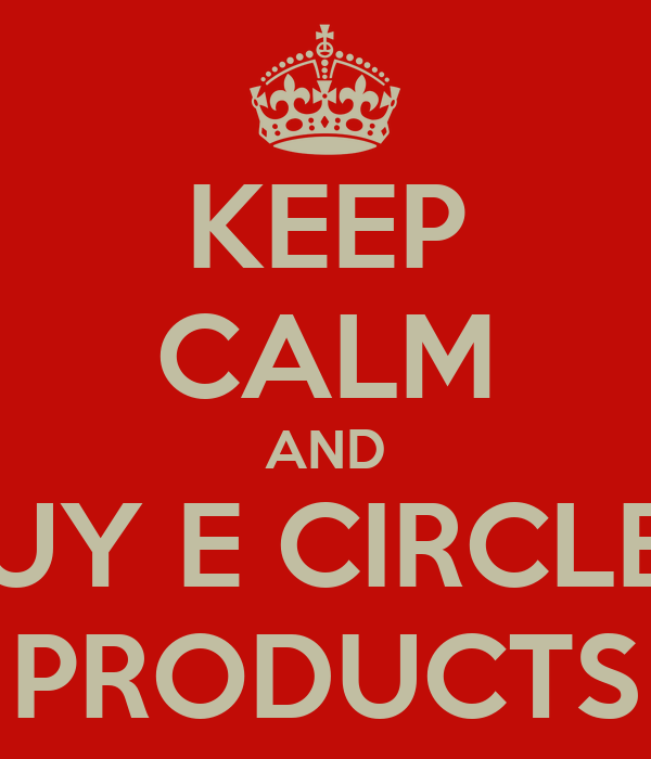 KEEP CALM AND BUY E CIRCLES PRODUCTS