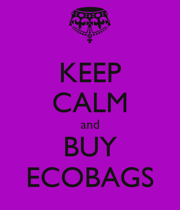 KEEP CALM and BUY ECOBAGS