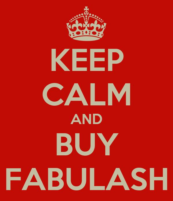 KEEP CALM AND BUY FABULASH
