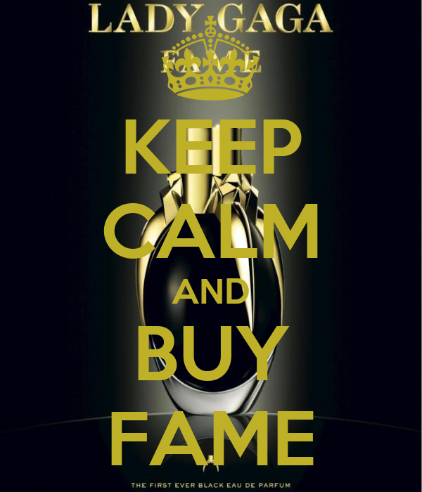 KEEP CALM AND BUY FAME
