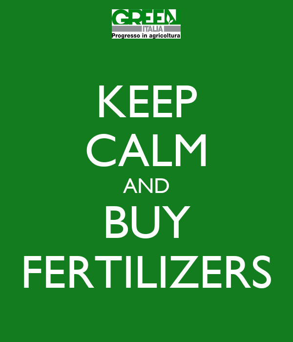 KEEP CALM AND BUY FERTILIZERS