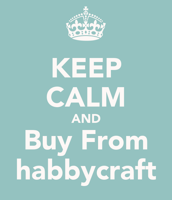 KEEP CALM AND Buy From habbycraft