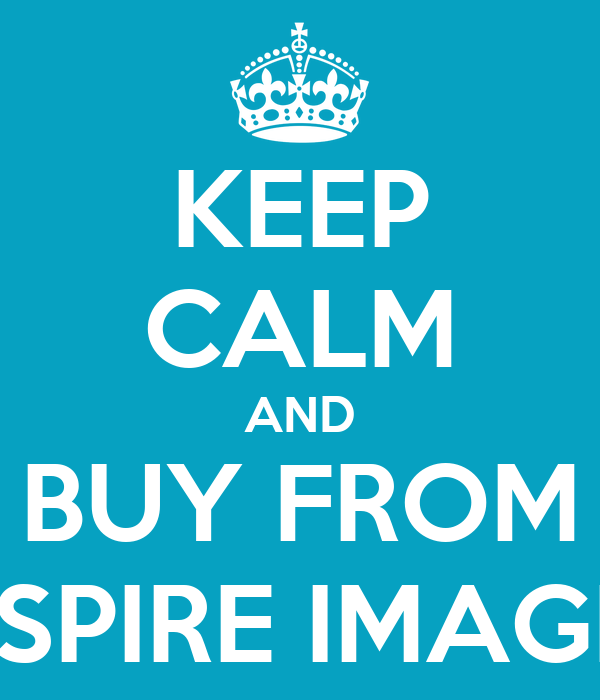 KEEP CALM AND BUY FROM INSPIRE IMAGES