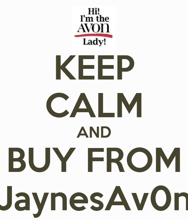KEEP CALM AND BUY FROM JaynesAv0n