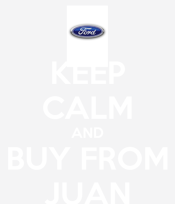 KEEP CALM AND BUY FROM JUAN