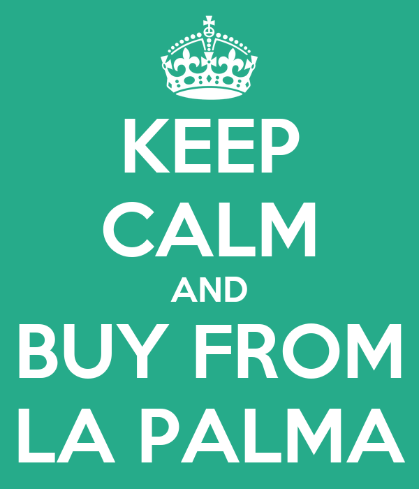 KEEP CALM AND BUY FROM LA PALMA