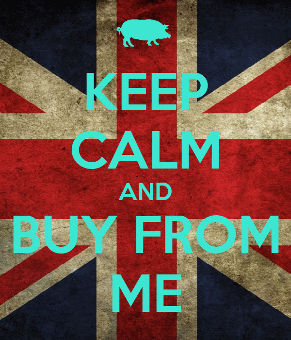 KEEP CALM AND BUY FROM ME