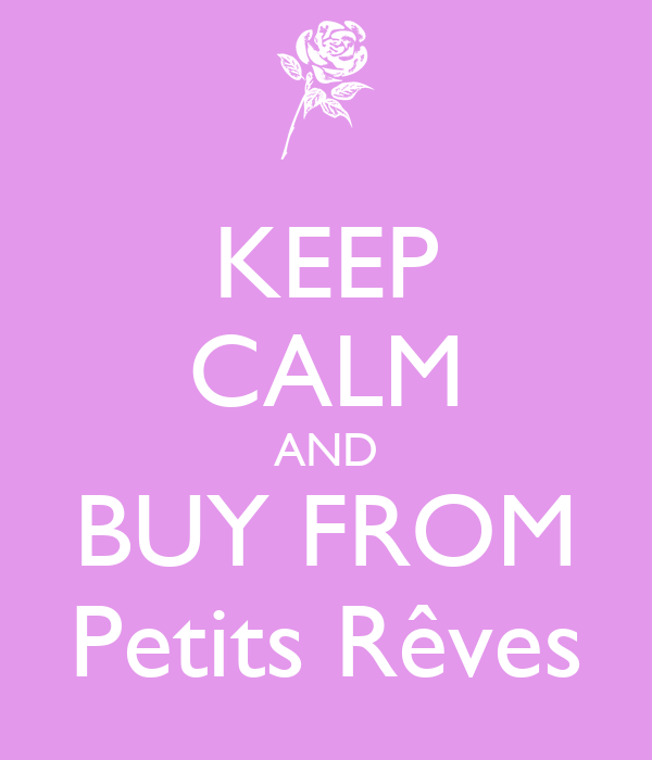 KEEP CALM AND BUY FROM Petits Rêves