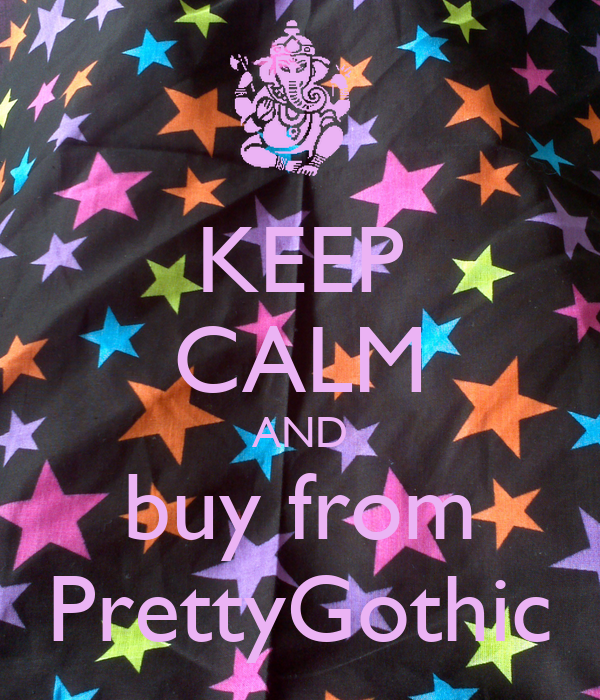 KEEP CALM AND buy from PrettyGothic