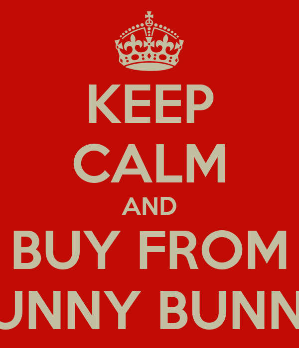 KEEP CALM AND BUY FROM SUNNY BUNNY