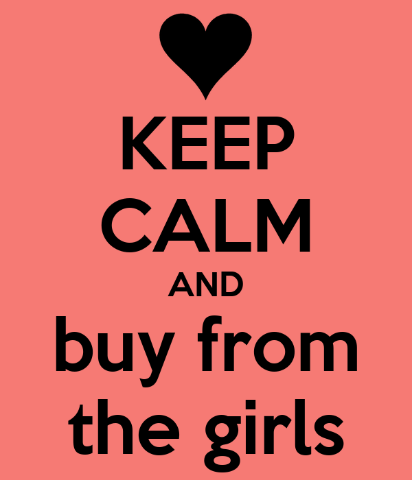 KEEP CALM AND buy from the girls