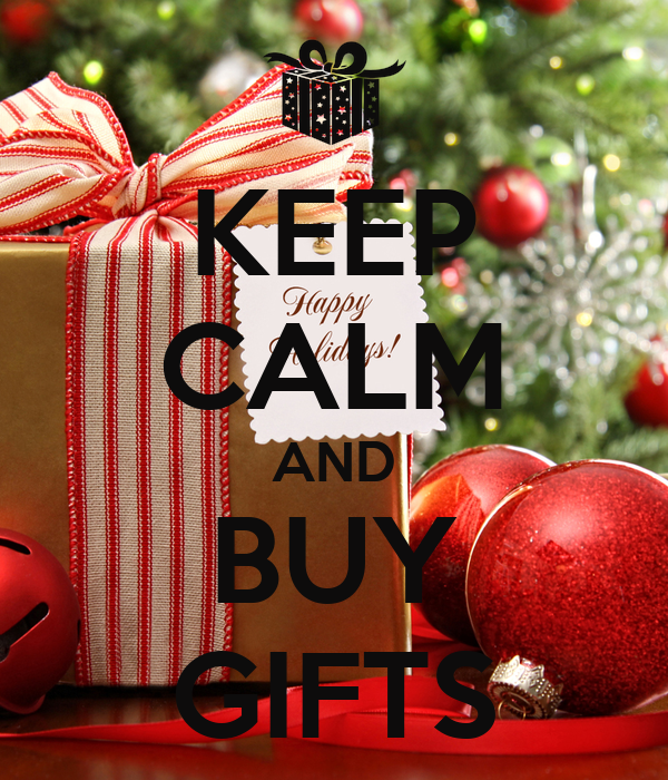 KEEP CALM AND BUY GIFTS