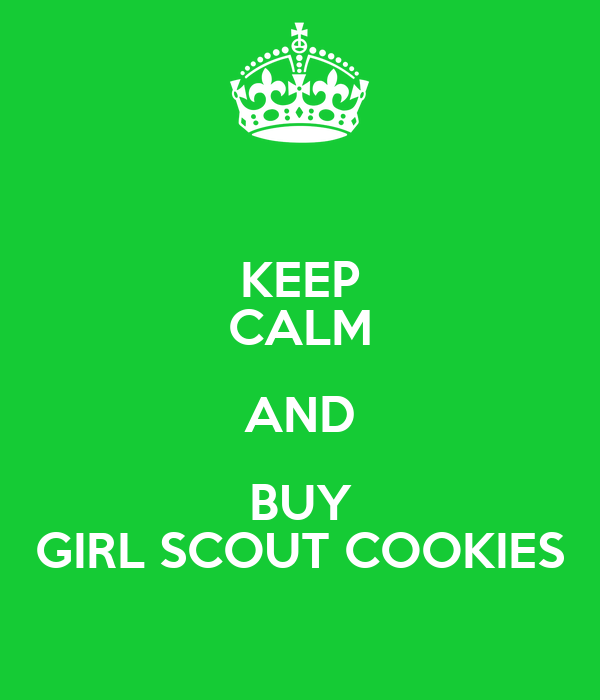 KEEP CALM AND BUY GIRL SCOUT COOKIES