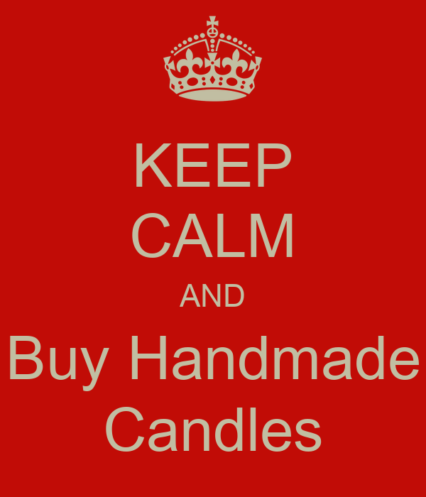 KEEP CALM AND Buy Handmade Candles