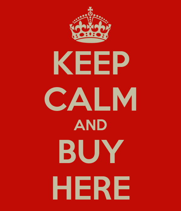 KEEP CALM AND BUY HERE