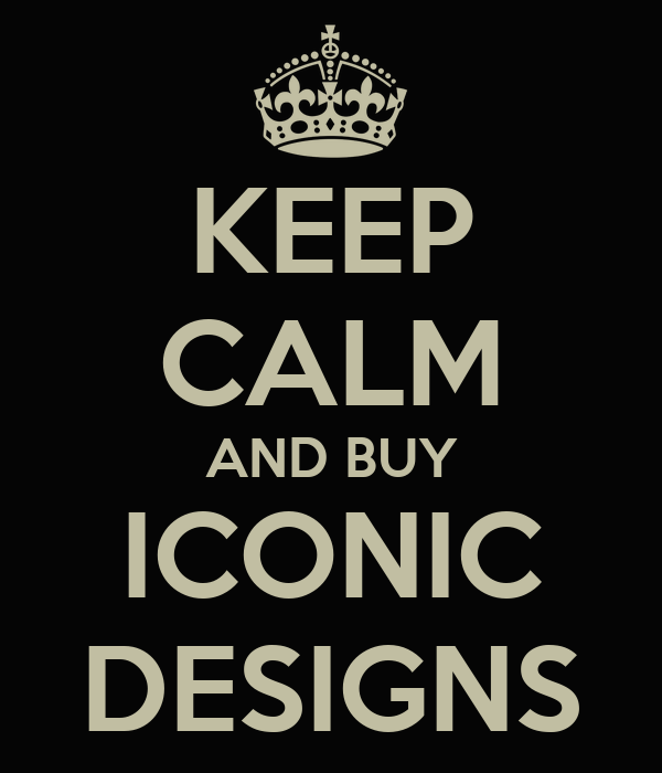 KEEP CALM AND BUY ICONIC DESIGNS