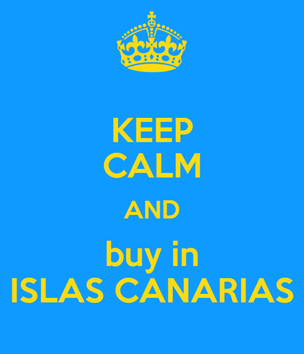 KEEP CALM AND buy in ISLAS CANARIAS