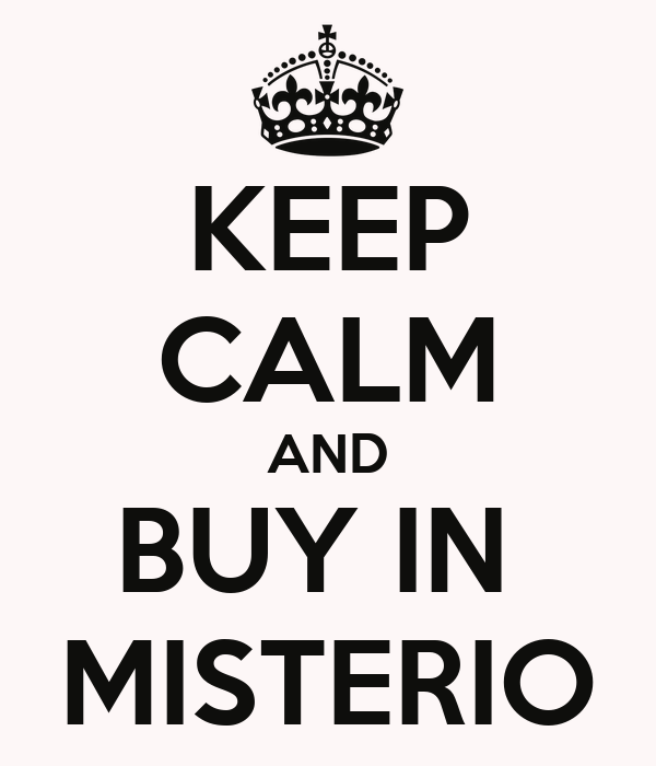 KEEP CALM AND BUY IN  MISTERIO