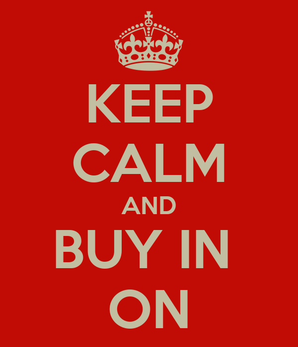 KEEP CALM AND BUY IN  ON