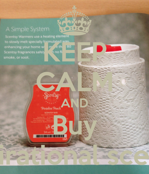 KEEP CALM AND Buy Inspirational scentsy