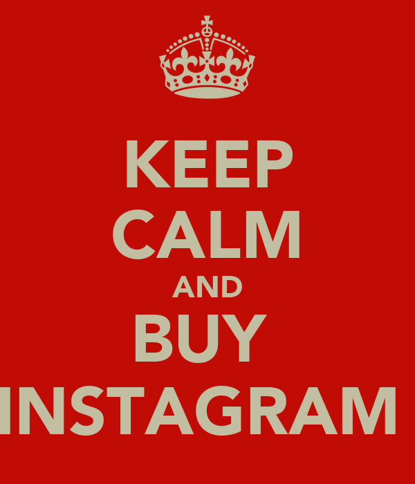 KEEP CALM AND BUY  INSTAGRAM