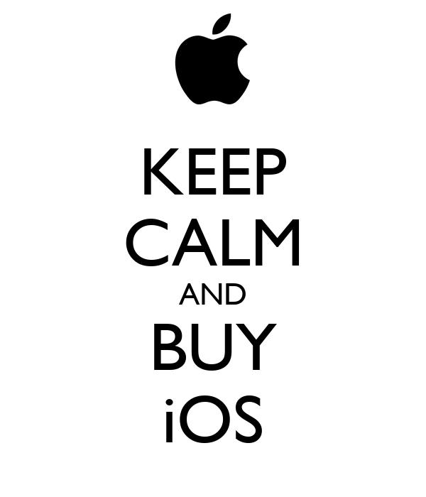 KEEP CALM AND BUY iOS