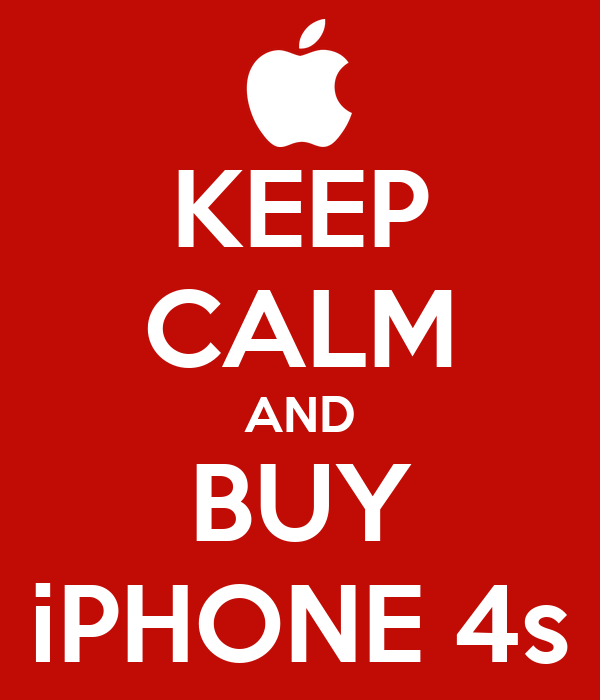 KEEP CALM AND BUY iPHONE 4s
