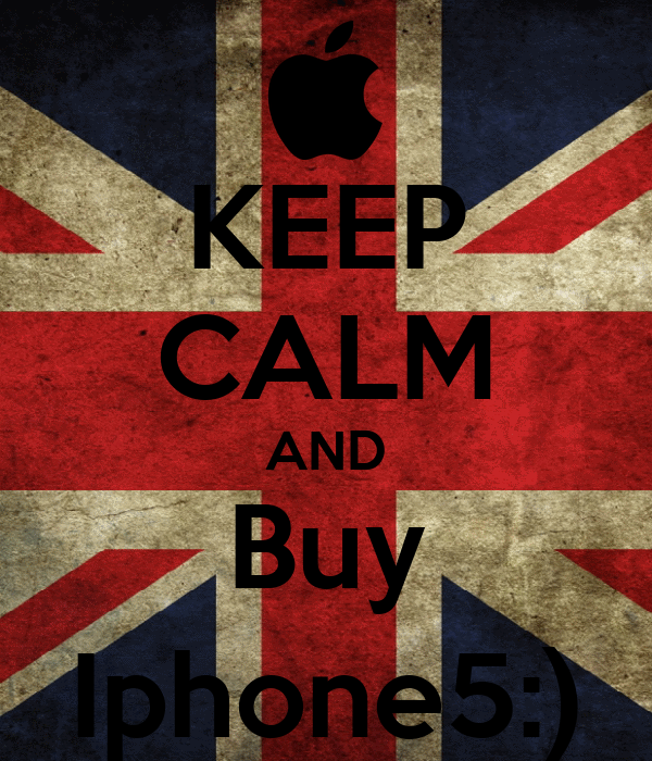 KEEP CALM AND Buy Iphone5:)