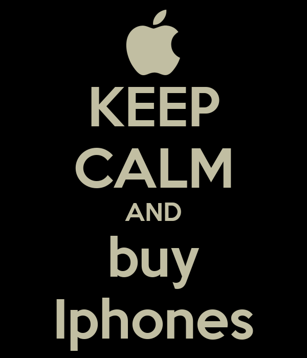 KEEP CALM AND buy Iphones