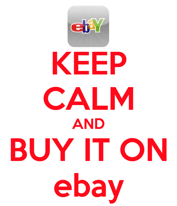 KEEP CALM AND BUY IT ON ebay