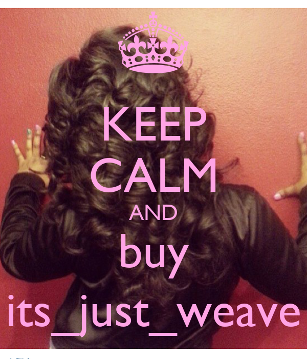 KEEP CALM AND buy its_just_weave